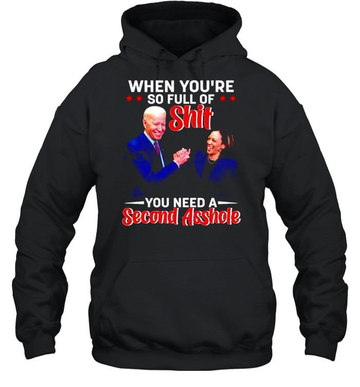 Biden Harris when you're so full of shit you need a second asshole shirt Unisex Hoodie