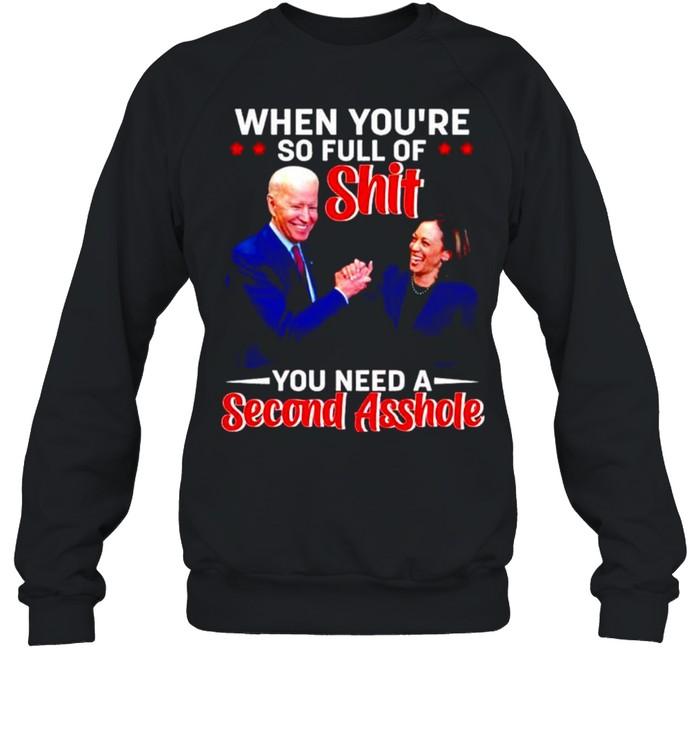 Biden Harris when you're so full of shit you need a second asshole shirt Unisex Sweatshirt