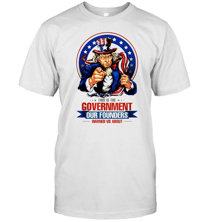 Uncle Sam this is the government our founders warned us about shirt Classic Men's T-shirt