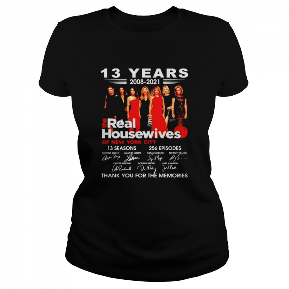 13 years 2008 2021 The Real Housewives thank you for the memories shirt Classic Women's T-shirt
