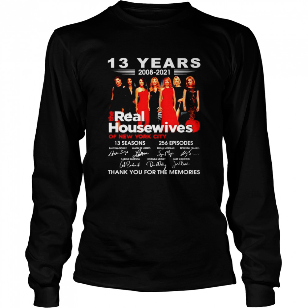 13 years 2008 2021 The Real Housewives thank you for the memories shirt Long Sleeved T-shirt