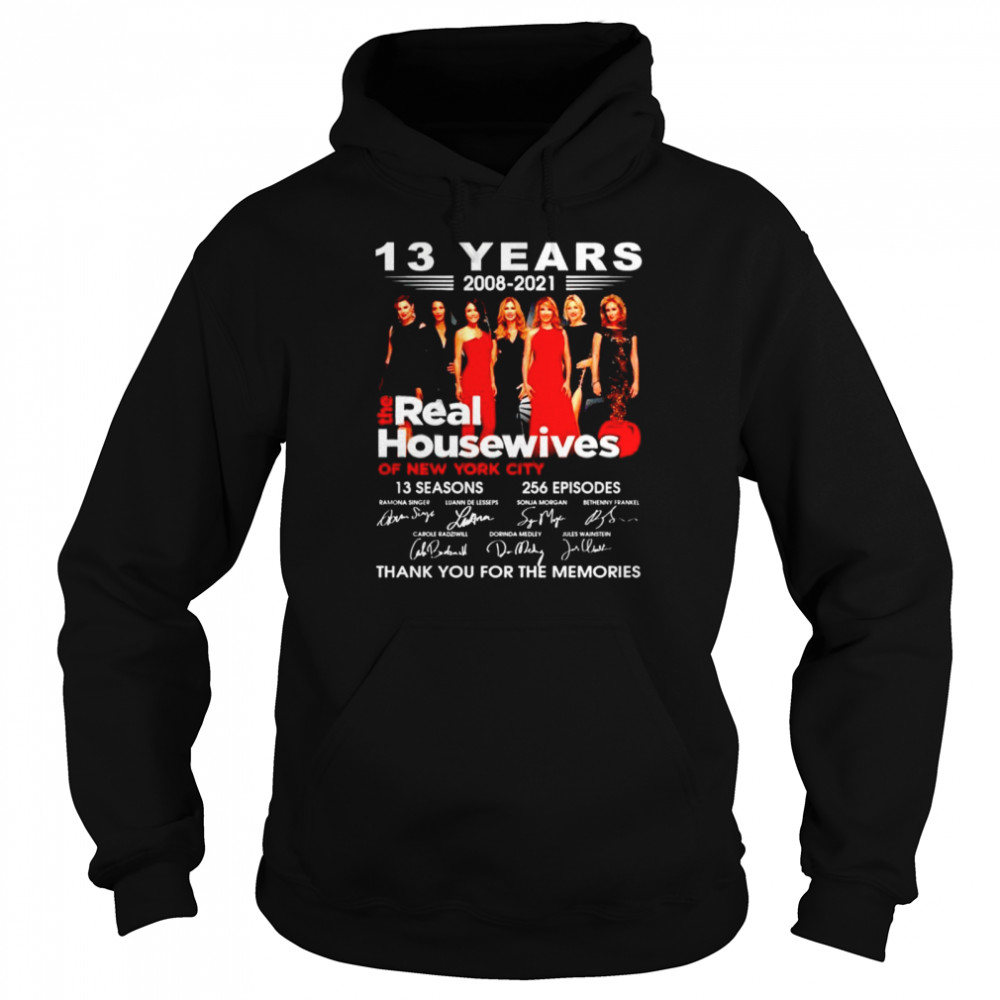 13 years 2008 2021 The Real Housewives thank you for the memories shirt Unisex Hoodie