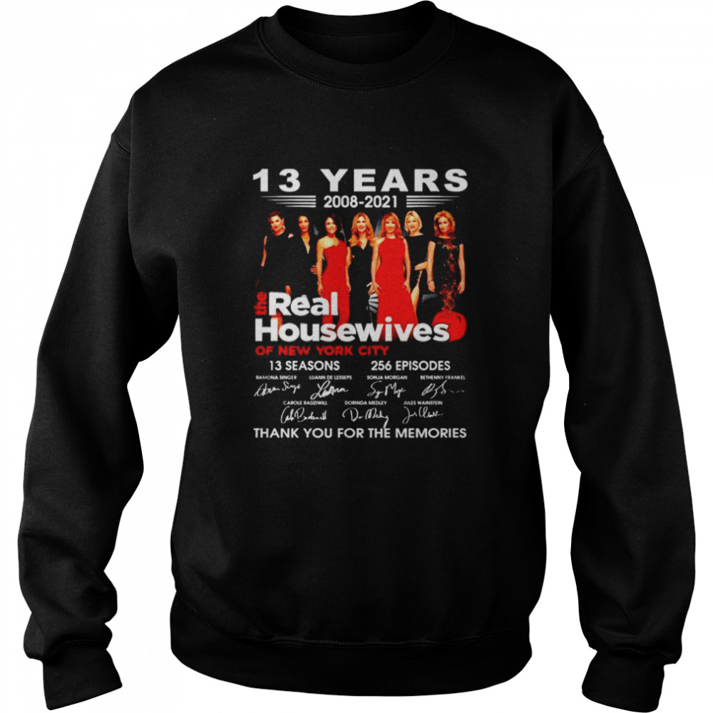 13 years 2008 2021 The Real Housewives thank you for the memories shirt Unisex Sweatshirt