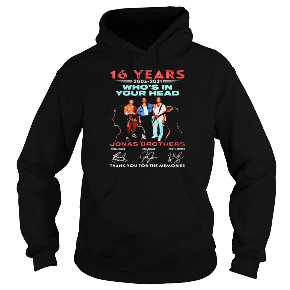 16 years 2005-2021 Who's In Your Head thank you for the memories shirt Unisex Hoodie