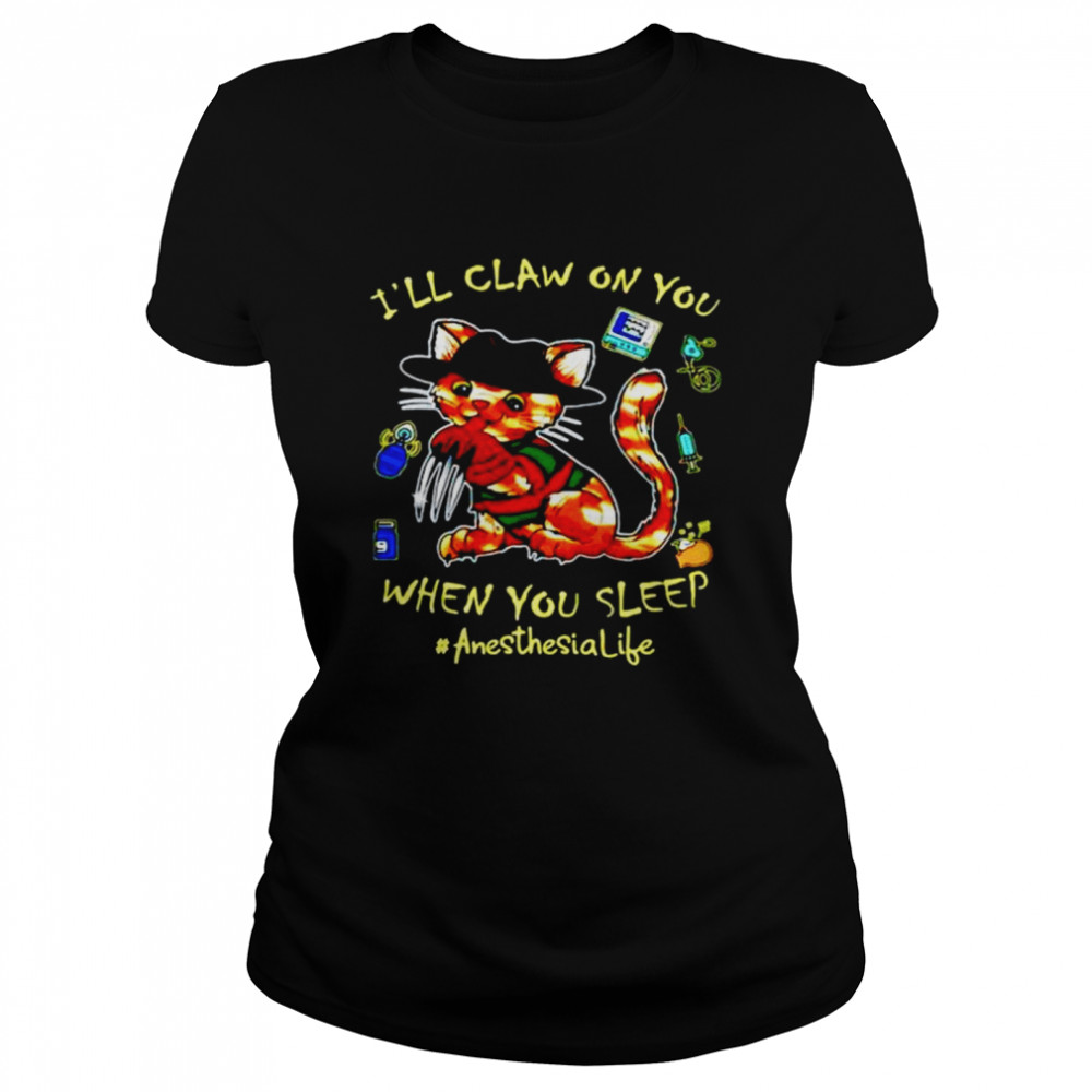 Cat I'll claw on you when you sleep anesthesia life halloween shirt Classic Women's T-shirt