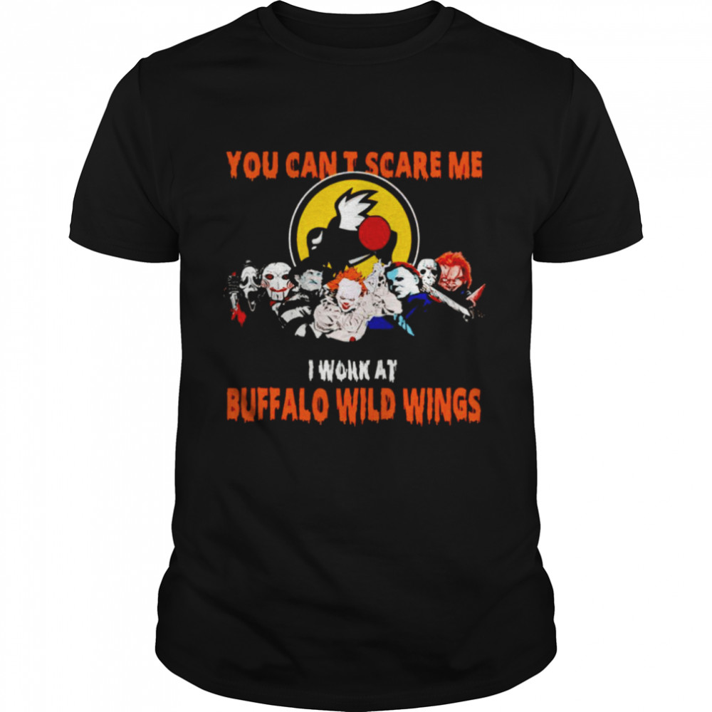 Halloween Horror movies characters you can't scare me I work at Buffalo Wild Wings shirt Classic Men's T-shirt