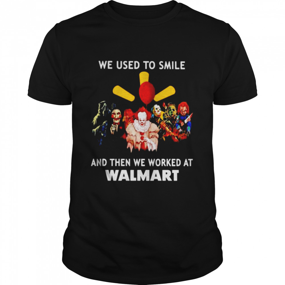 Horror Halloween we used to smile and then we worked at Walmart shirt Classic Men's T-shirt
