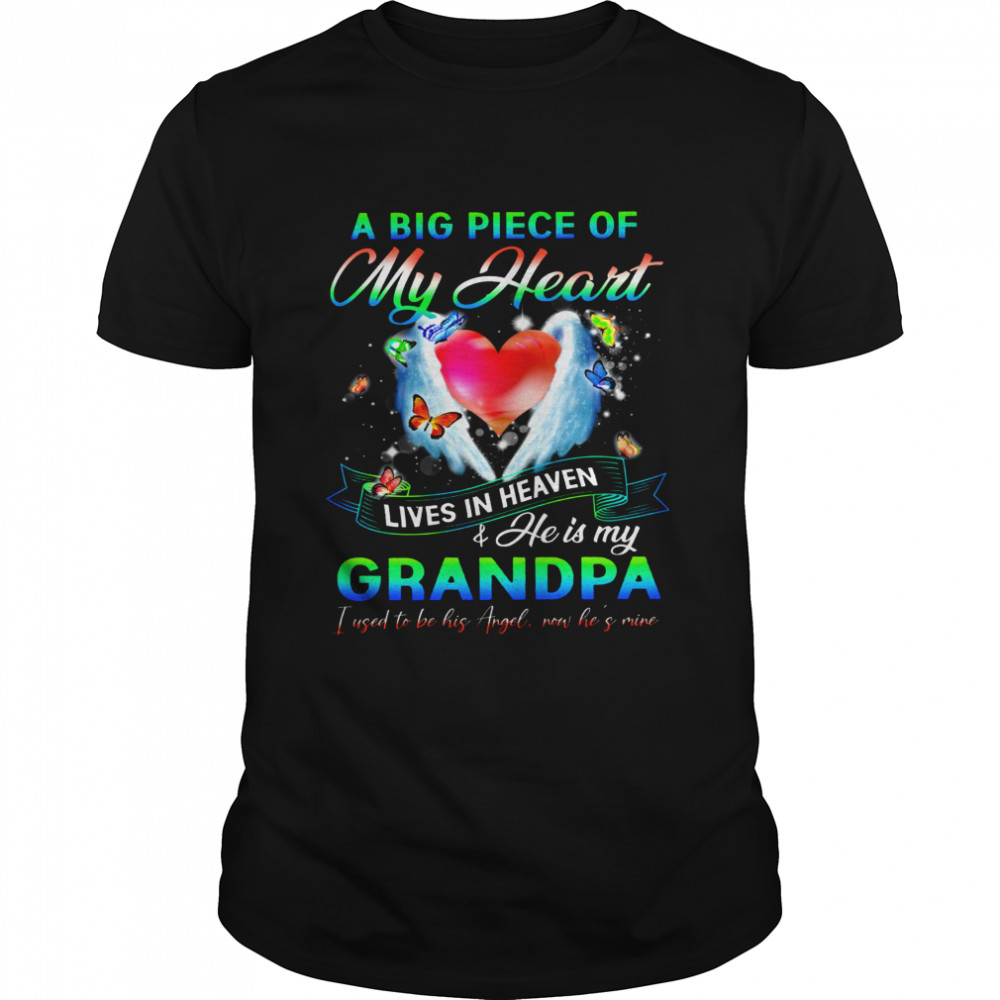 A Big Piece Of My Heart Lives In Heaven And He Is My Grandpa  Classic Men's T-shirt