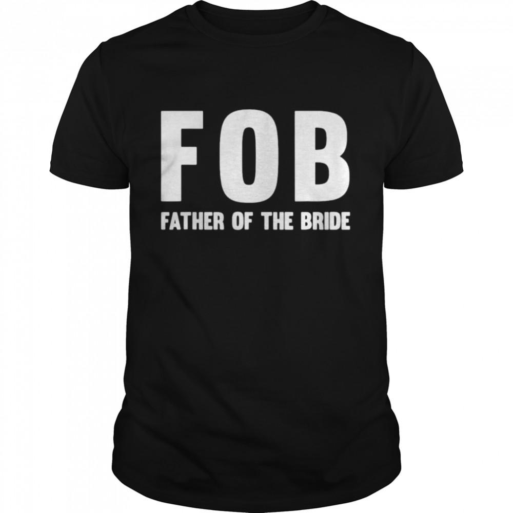 FOB fathre of the bride shirt Classic Men's T-shirt