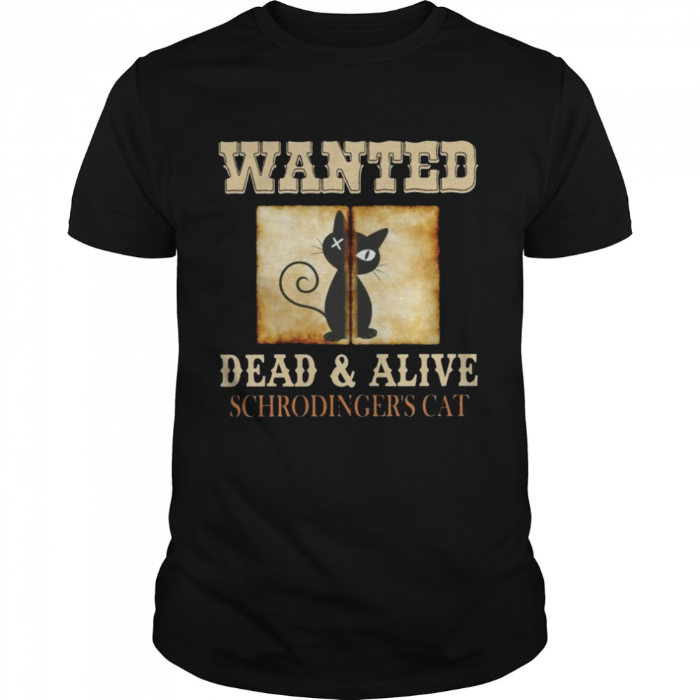 Wanted Dead And Alive Schrodinger's Cat  Classic Men's T-shirt